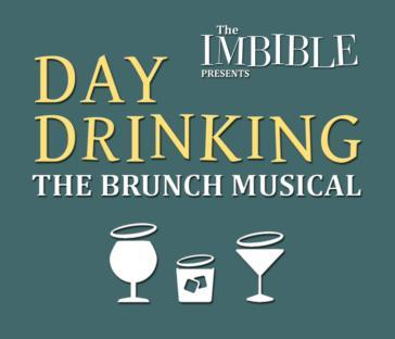 The Imbible: Day Drinking - the Brunch Musical
