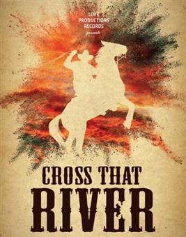 Cross That River