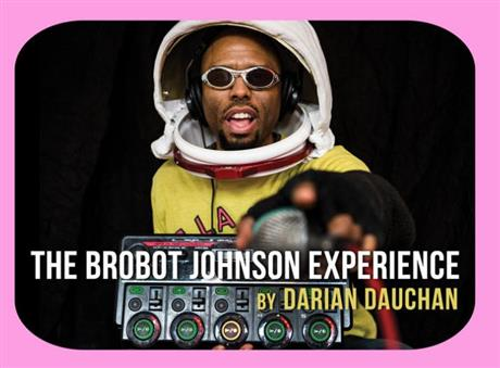 The Brobot Johnson Experience