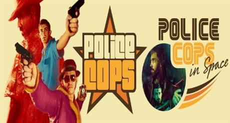 Police Cops and Police Cops in Space