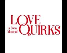 Love Quirks - A New Musical