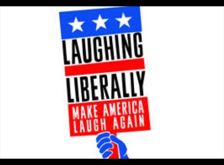 Laughing Liberally: Make America Laugh Again   NYC Discount