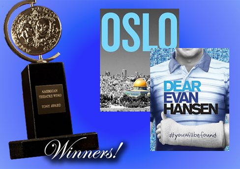 Best Musical, Dear Evan Hansen. Best Play, Oslo